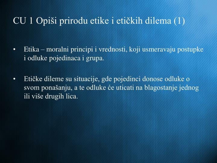 CU 1 Opiši prirodu etike i etičkih dilema (1)