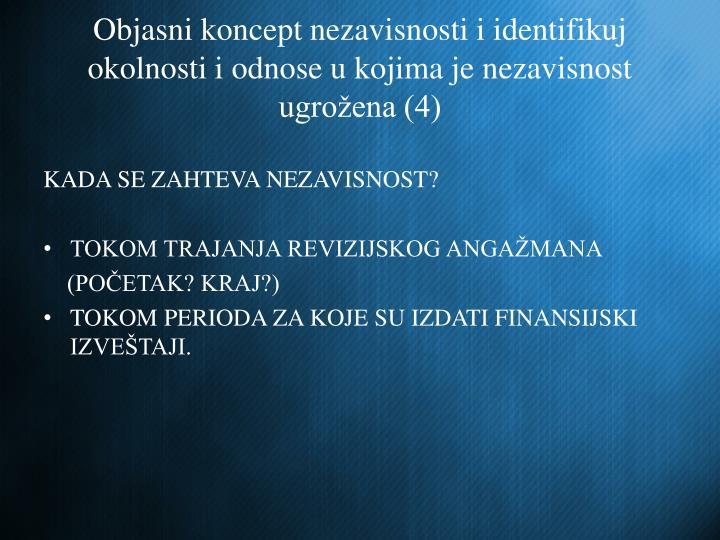 Objasni koncept nezavisnosti i identifikuj   okolnosti i odnose u kojima je nezavisnost ugrožena (4)