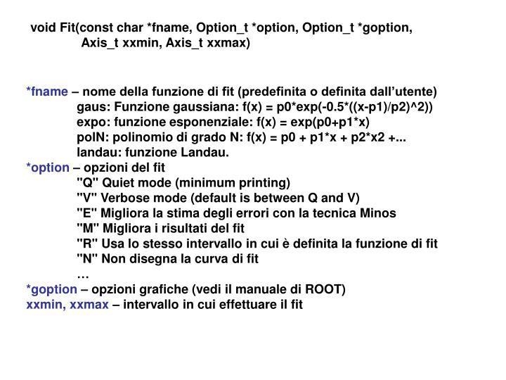 void Fit(const char *fname, Option_t *option, Option_t *goption,