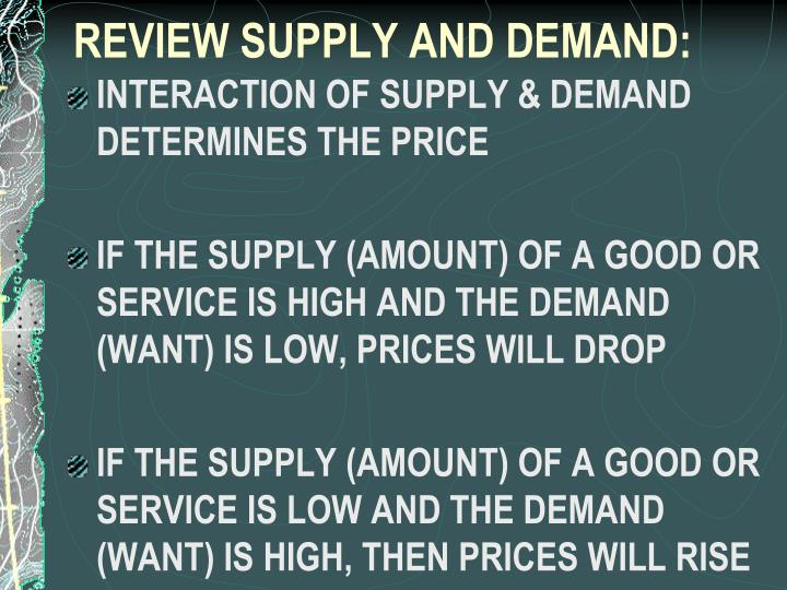 REVIEW SUPPLY AND DEMAND: