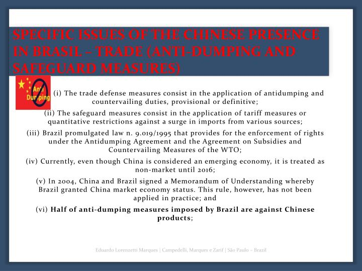 SPECIFIC ISSUES OF THE CHINESE PRESENCE IN BRASIL – TRADE (ANTI-DUMPING AND SAFEGUARD MEASURES)