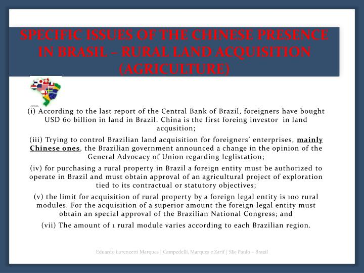 SPECIFIC ISSUES OF THE CHINESE PRESENCE IN BRASIL – RURAL LAND ACQUISITION (AGRICULTURE)