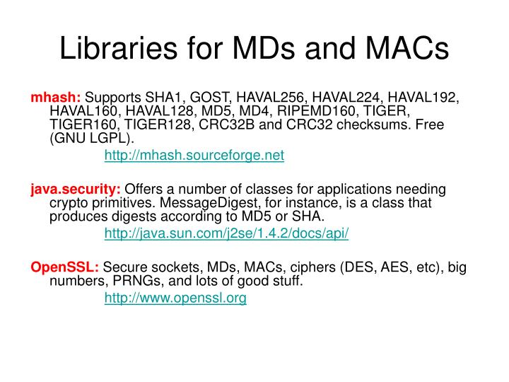 Libraries for MDs and MACs