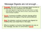 message digests are not enough