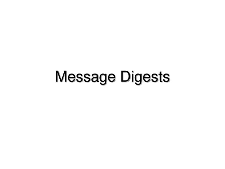 Message digests
