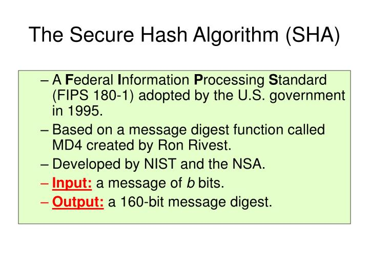 The Secure Hash Algorithm (SHA)