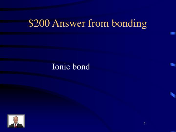$200 Answer from bonding