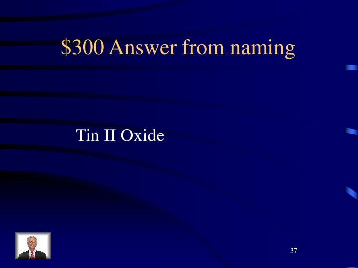 $300 Answer from naming