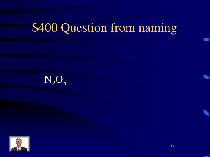 $400 Question from naming