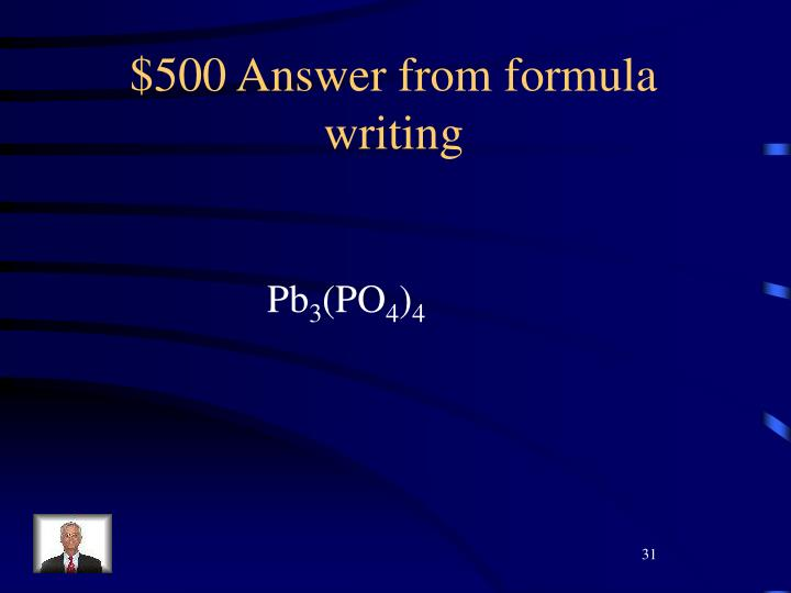 $500 Answer from formula writing