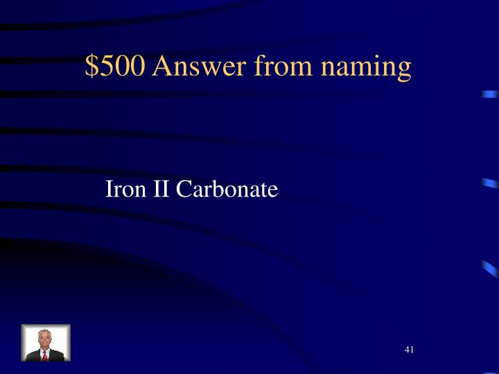 $500 Answer from naming