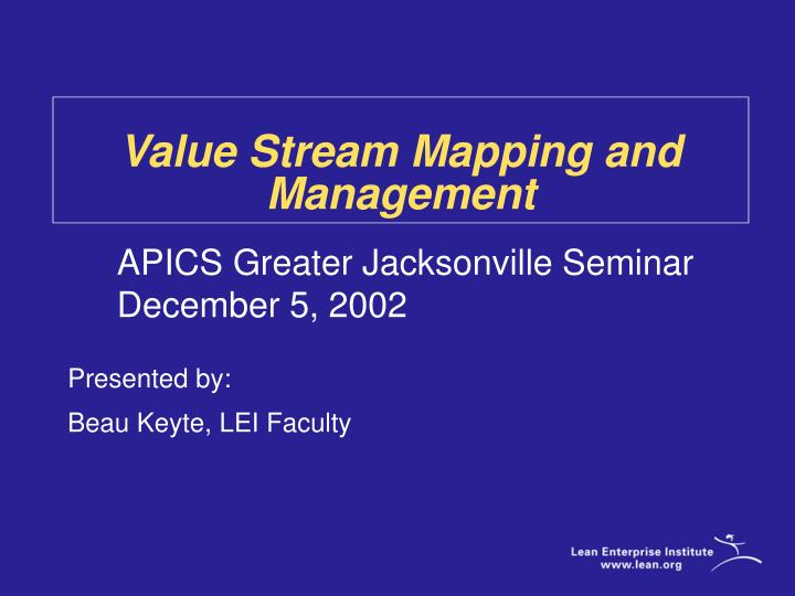 Value stream mapping and management