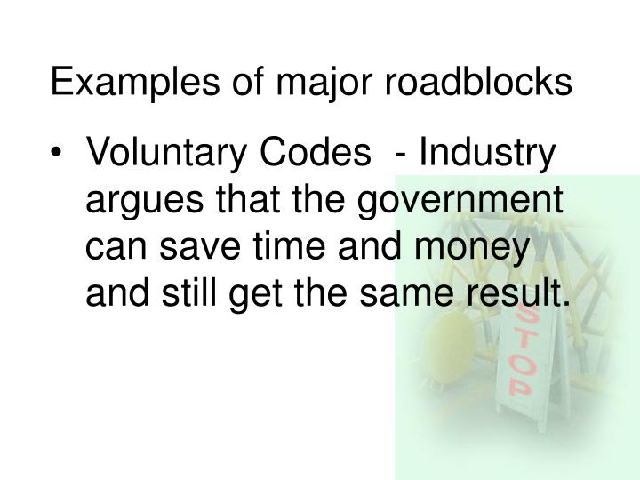 Examples of major roadblocks