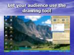 let your audience use the drawing tool