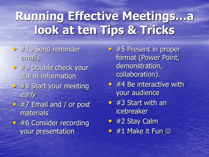Running effective meetings a look at ten tips tricks