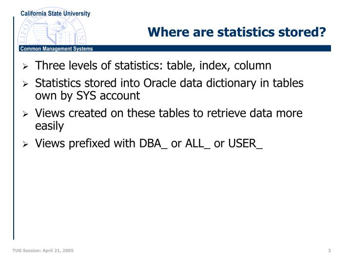 Where are statistics stored
