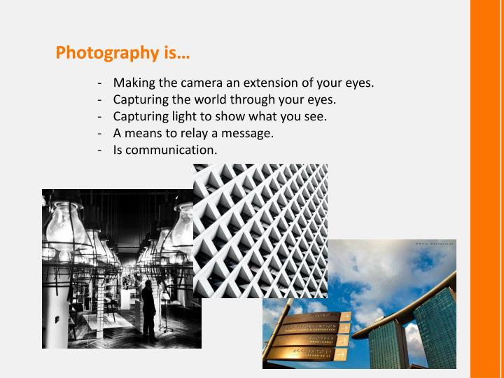 Photography is…