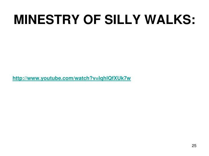 MINESTRY OF SILLY WALKS: