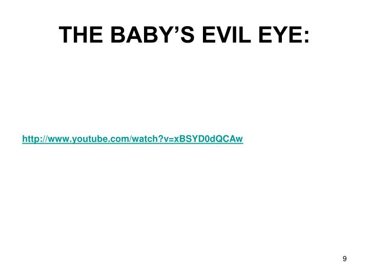 THE BABY'S EVIL EYE: