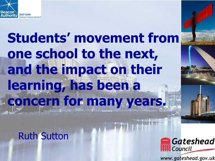Students' movement from one school to the next, and the impact on their learning, has been a concern for many years.