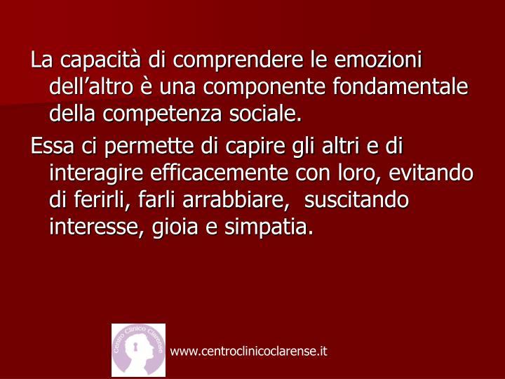 La capacità di comprendere le emozioni dell'altro è una componente fondamentale della competenza sociale.
