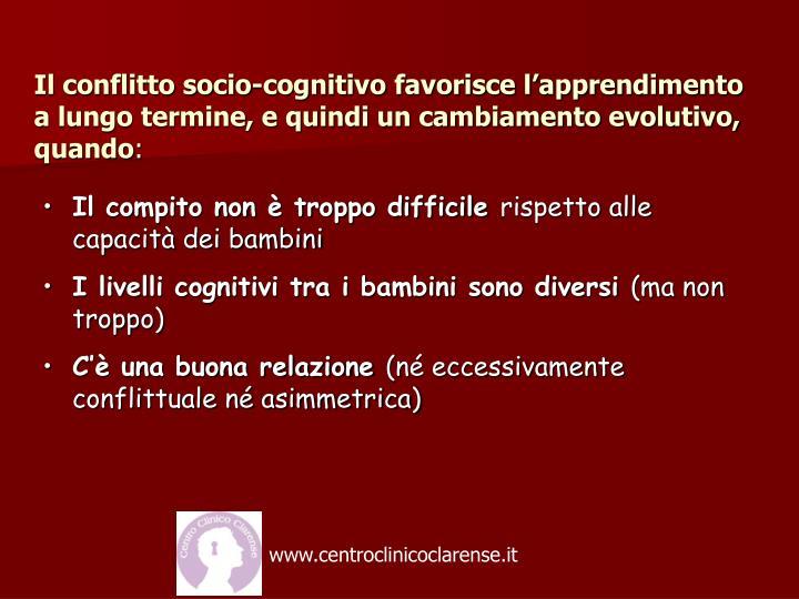 Il conflitto socio-cognitivo favorisce l'apprendimento a lungo termine, e quindi un cambiamento evolutivo, quando