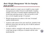 basic weight management the low hanging fruit of iam