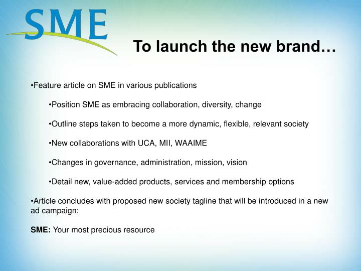 To launch the new brand…