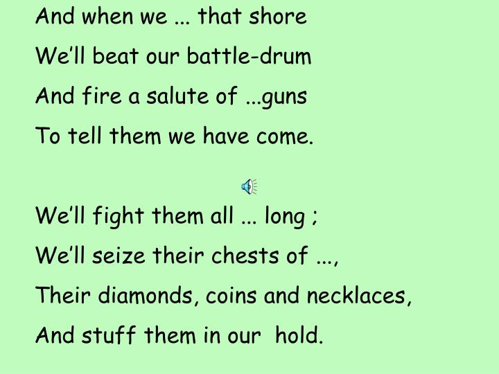 And when we ... that shore