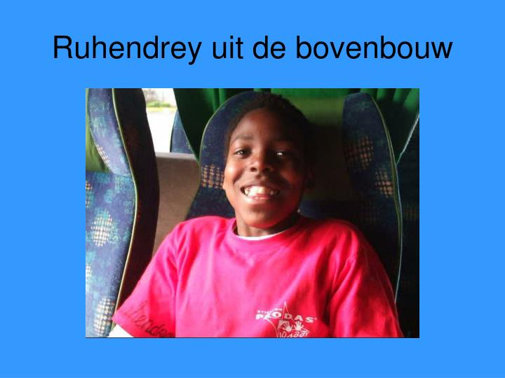 Ruhendrey uit de bovenbouw