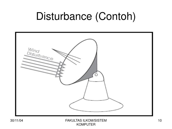 Disturbance (Contoh)