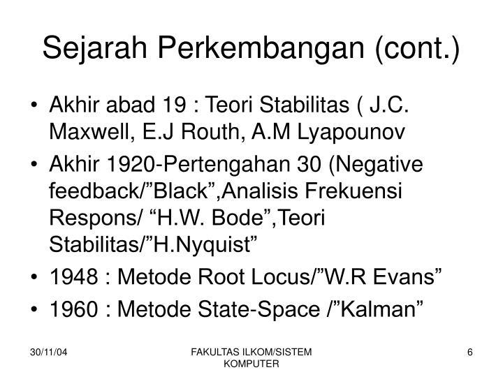 Sejarah Perkembangan (cont.)