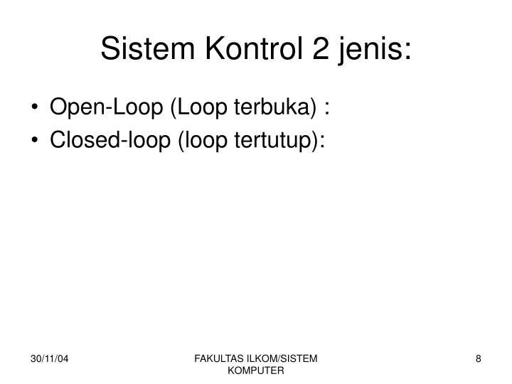 Sistem Kontrol 2 jenis: