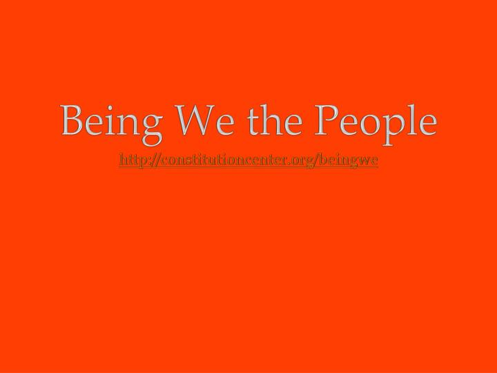Being we the people