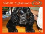 slide 10 afghanistan or u s a1