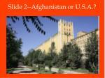 slide 2 afghanistan or u s a