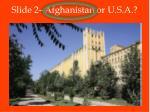 slide 2 afghanistan or u s a1