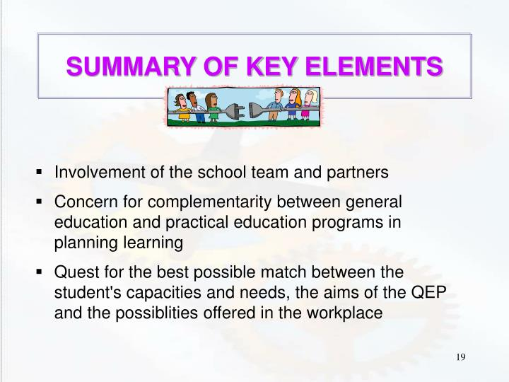 SUMMARY OF KEY ELEMENTS
