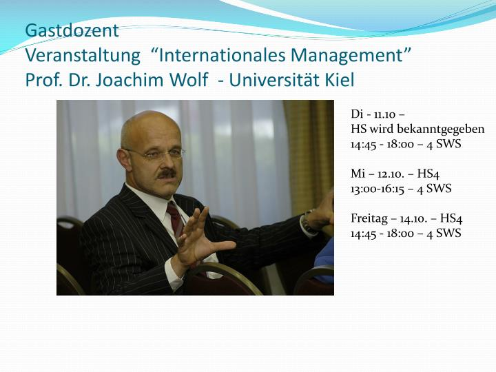 Gastdozent veranstaltung internationales management prof dr joachim wolf universit t kiel