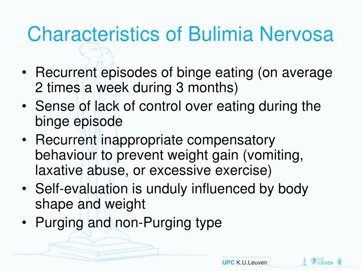 the characteristics of bulimia an eating disorder Difference between bulimia, anorexia nervosa and binge eating disorder eating disorders are some of the most debilitating psychological.
