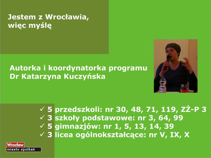 Jestem z Wrocławia, więc myślę