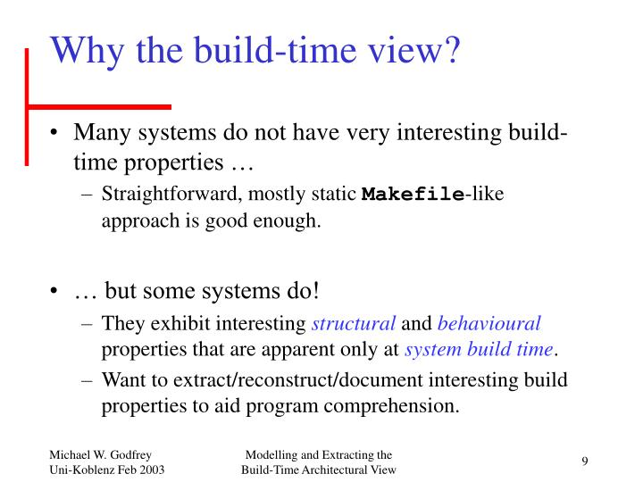 Why the build-time view?