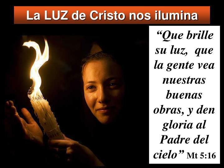 La LUZ de Cristo nos ilumina
