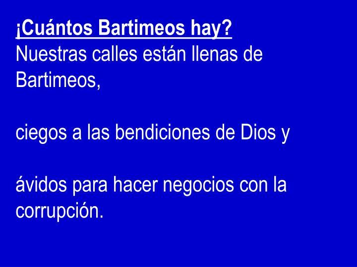 ¡Cuántos Bartimeos hay?