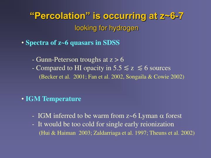 """Percolation"" is occurring at z~6-7"