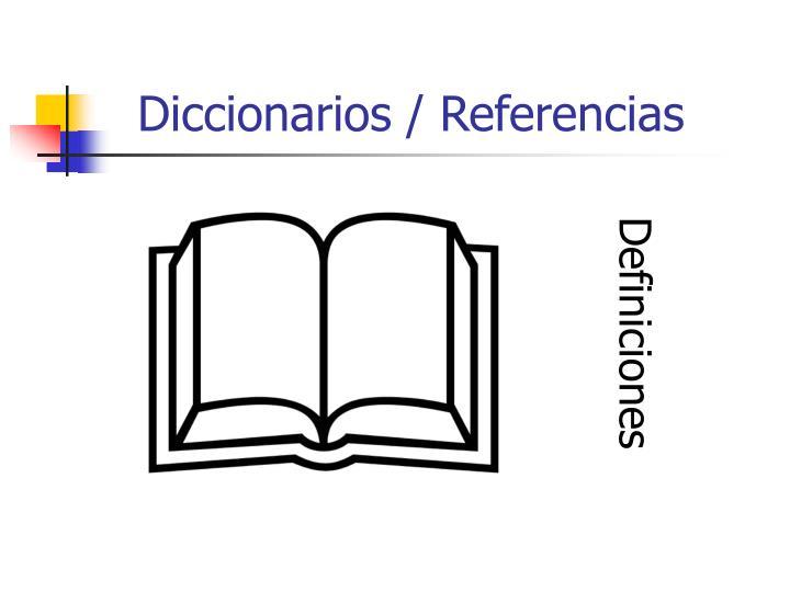 Diccionarios / Referencias