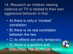 14 research on children viewing violence on tv is related to their own aggressive behavior in that