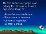 18 the desire to engage in an activity for the sake of its own enjoyment involves