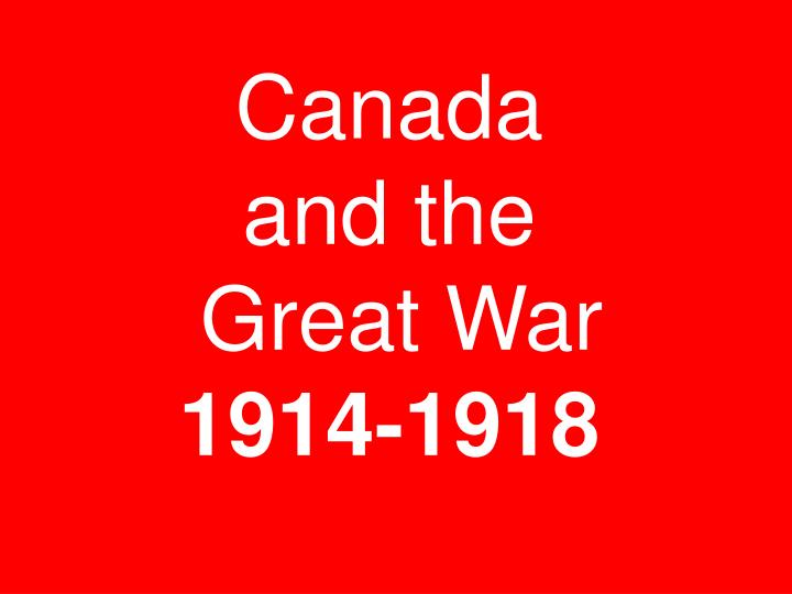 Canada and the great war 1914 1918