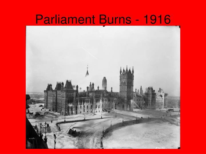 Parliament Burns - 1916